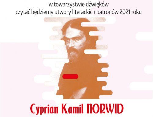 Zapraszamy w piątkowe popołudnie na literacką ucztę z poezją Cypriana Kamila Norwida.