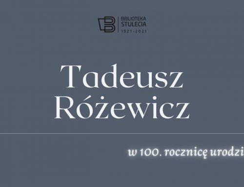 Tadeusz Różewicz w 100. rocznicę urodzin